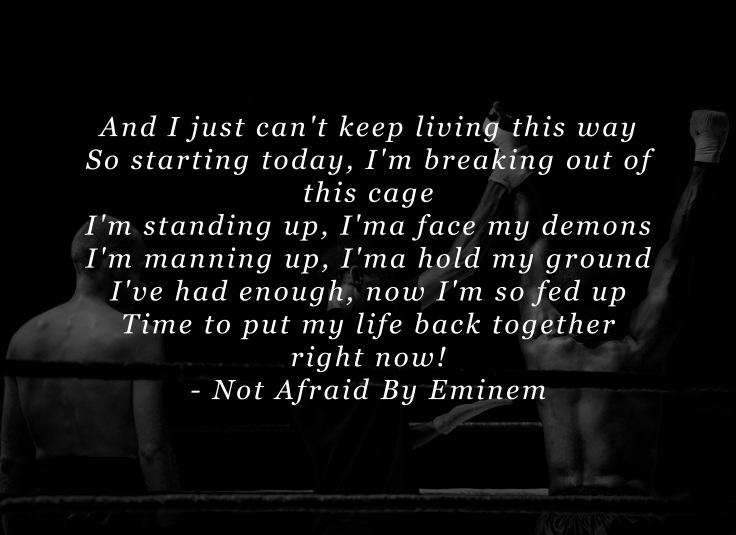 - Not Afraid By Eminem